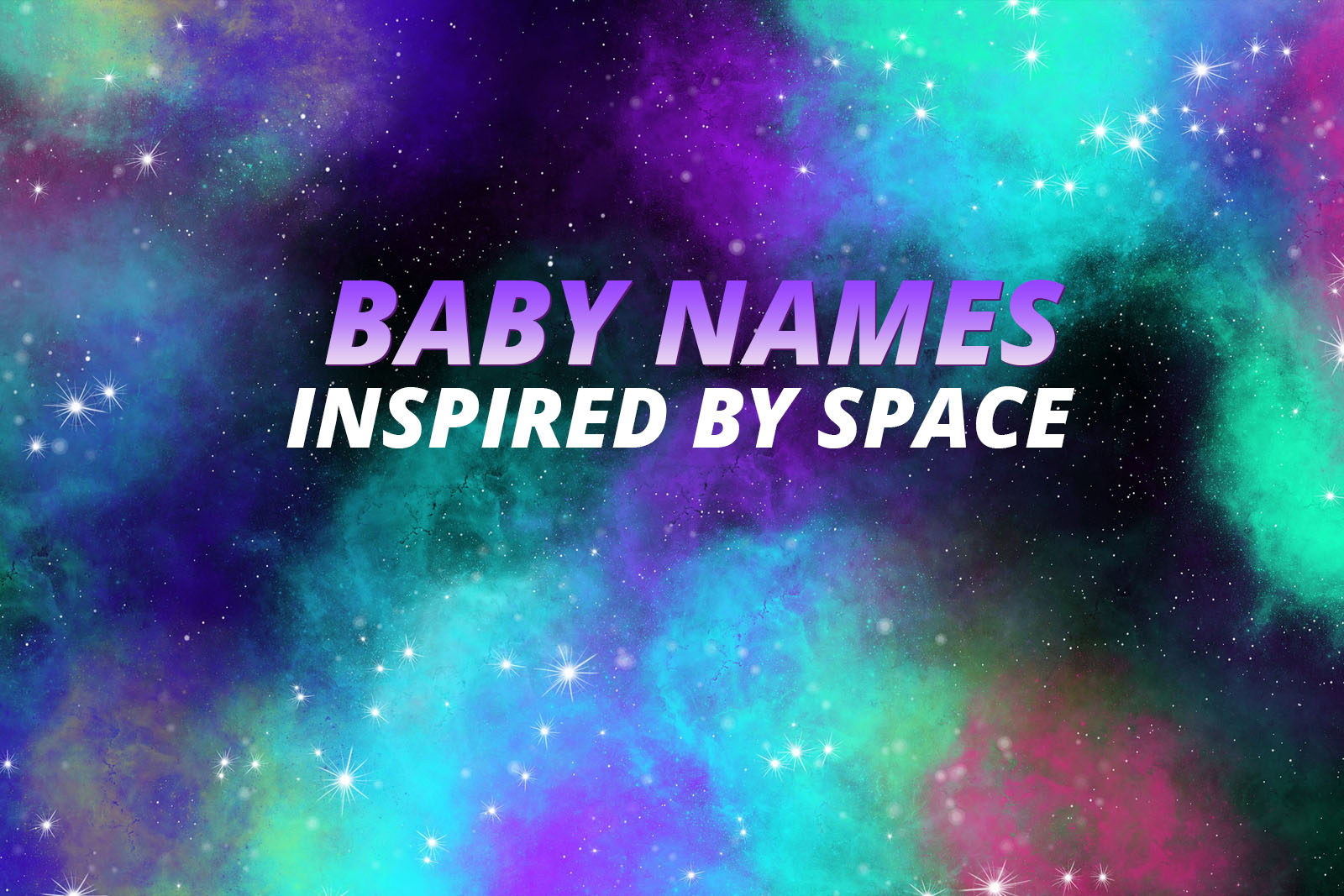 100+ Baby Names Inspired by Space and Astronomy   Little